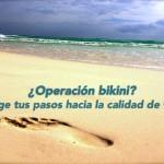 Yo estoy a favor de la operación bikini ¿Por qué?